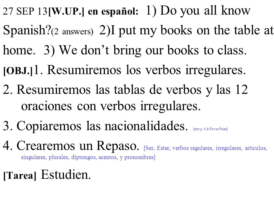 27 SEP 13[W.UP.] en español: 1) Do you all know Spanish.