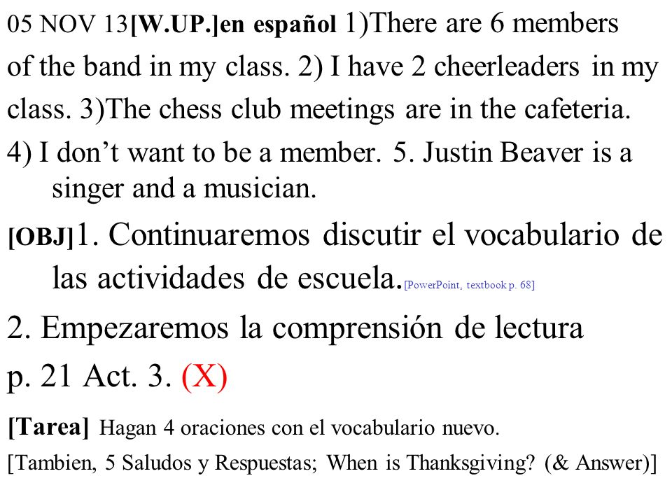 05 NOV 13[W.UP.]en español 1)There are 6 members of the band in my class.