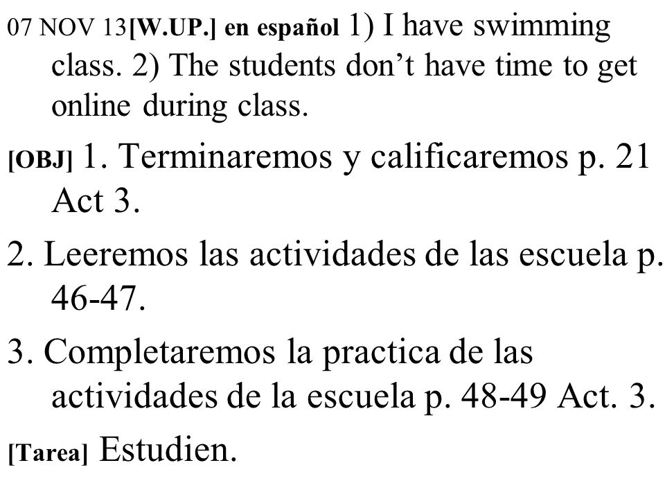 07 NOV 13[W.UP.] en español 1) I have swimming class.