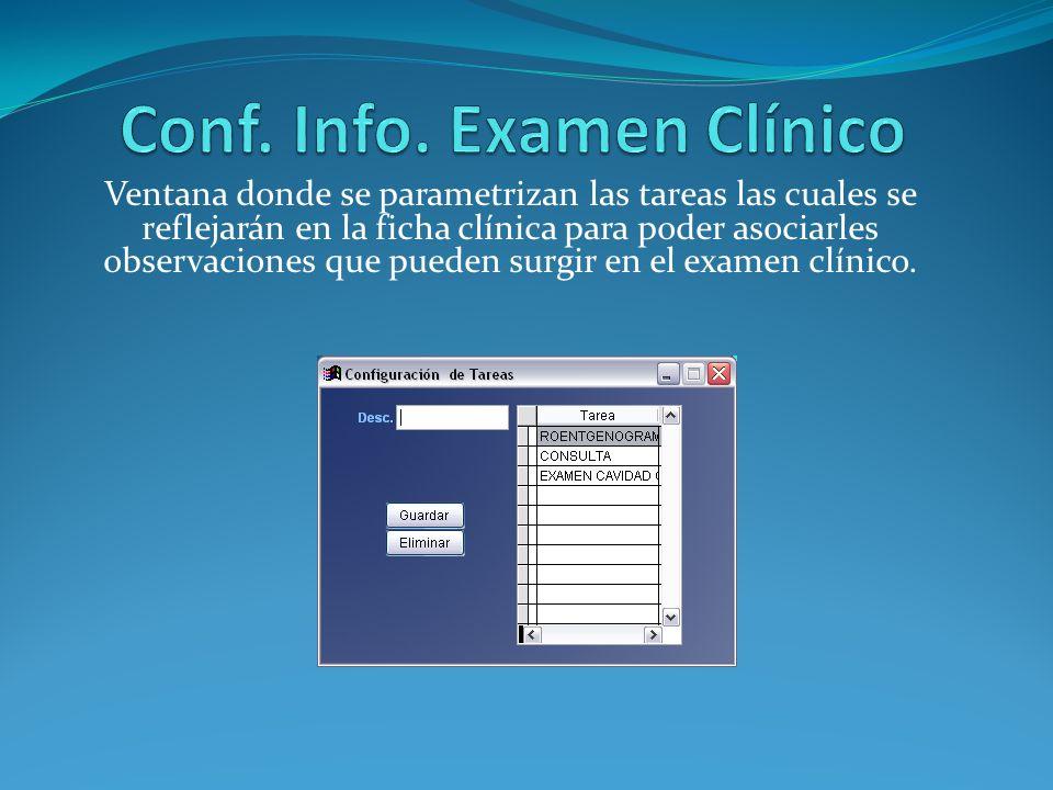 Ventana donde se parametrizan las tareas las cuales se reflejarán en la ficha clínica para poder asociarles observaciones que pueden surgir en el exam