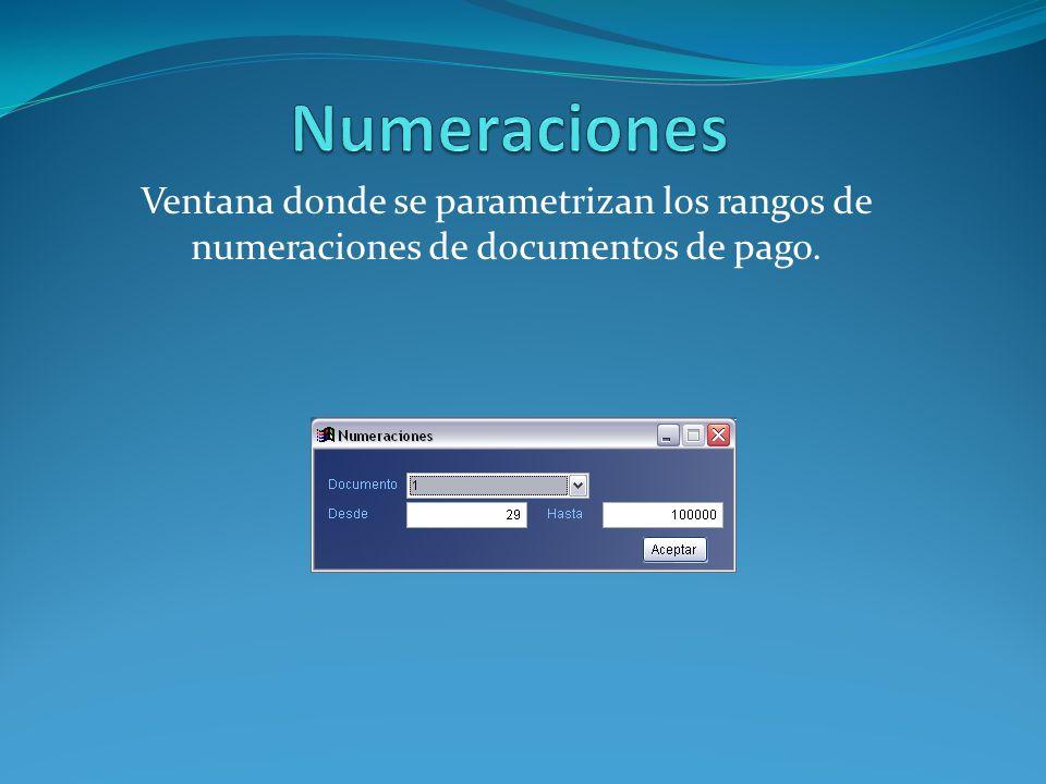 Ventana donde se parametrizan los rangos de numeraciones de documentos de pago.