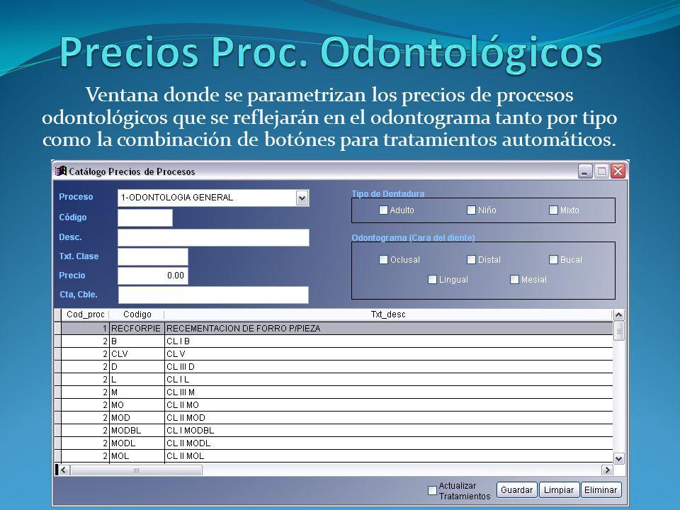 Ventana donde se parametrizan los precios de procesos odontológicos que se reflejarán en el odontograma tanto por tipo como la combinación de botónes