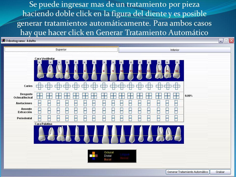 Se puede ingresar mas de un tratamiento por pieza haciendo doble click en la figura del diente y es posible generar tratamientos automáticamente. Para