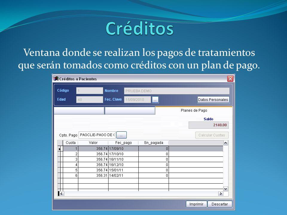 Ventana donde se realizan los pagos de tratamientos que serán tomados como créditos con un plan de pago.