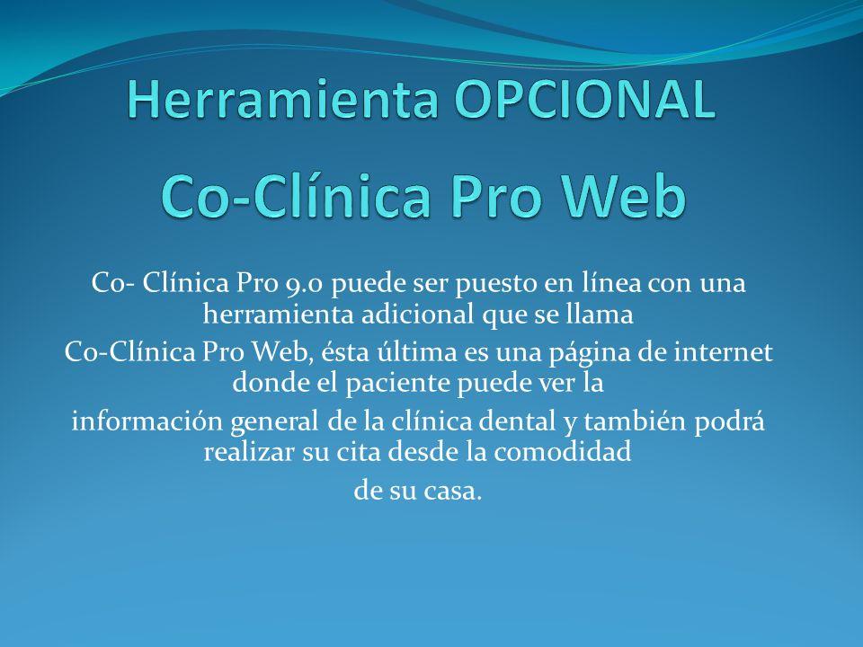 Co- Clínica Pro 9.0 puede ser puesto en línea con una herramienta adicional que se llama Co-Clínica Pro Web, ésta última es una página de internet don