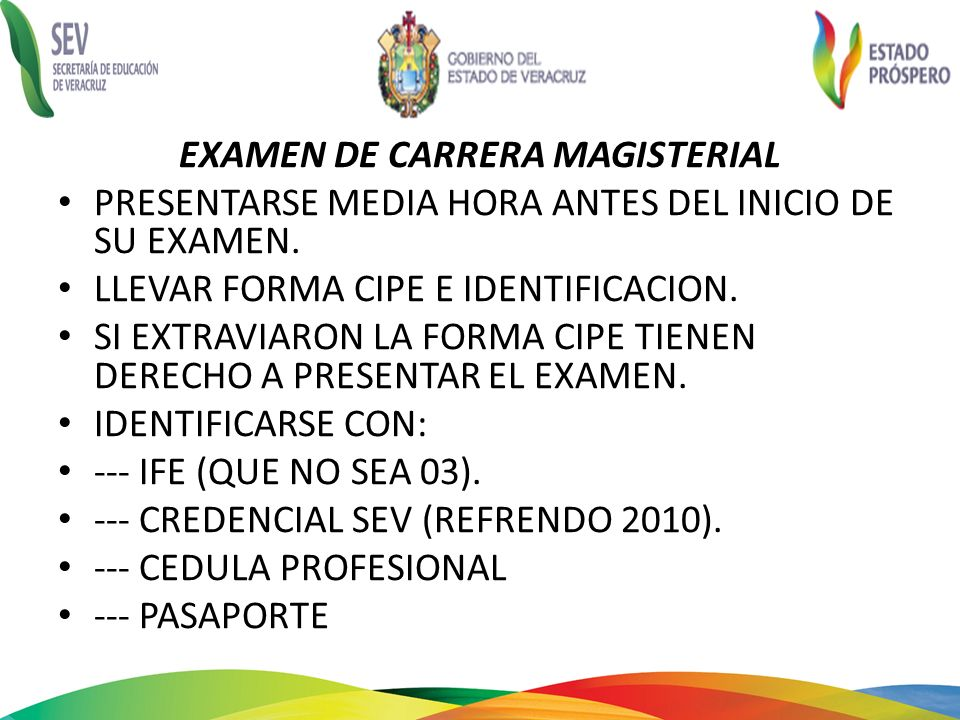 EXAMEN DE CARRERA MAGISTERIAL PRESENTARSE MEDIA HORA ANTES DEL INICIO DE SU EXAMEN. LLEVAR FORMA CIPE E IDENTIFICACION. SI EXTRAVIARON LA FORMA CIPE T
