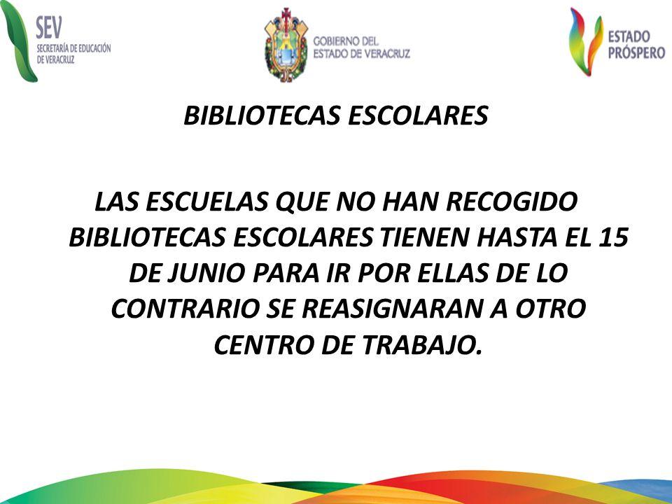 BIBLIOTECAS ESCOLARES LAS ESCUELAS QUE NO HAN RECOGIDO BIBLIOTECAS ESCOLARES TIENEN HASTA EL 15 DE JUNIO PARA IR POR ELLAS DE LO CONTRARIO SE REASIGNA