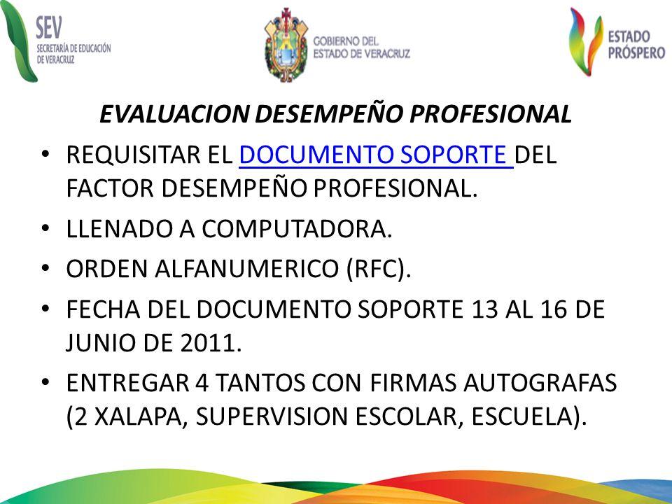 EVALUACION DESEMPEÑO PROFESIONAL REQUISITAR EL DOCUMENTO SOPORTE DEL FACTOR DESEMPEÑO PROFESIONAL.DOCUMENTO SOPORTE LLENADO A COMPUTADORA. ORDEN ALFAN