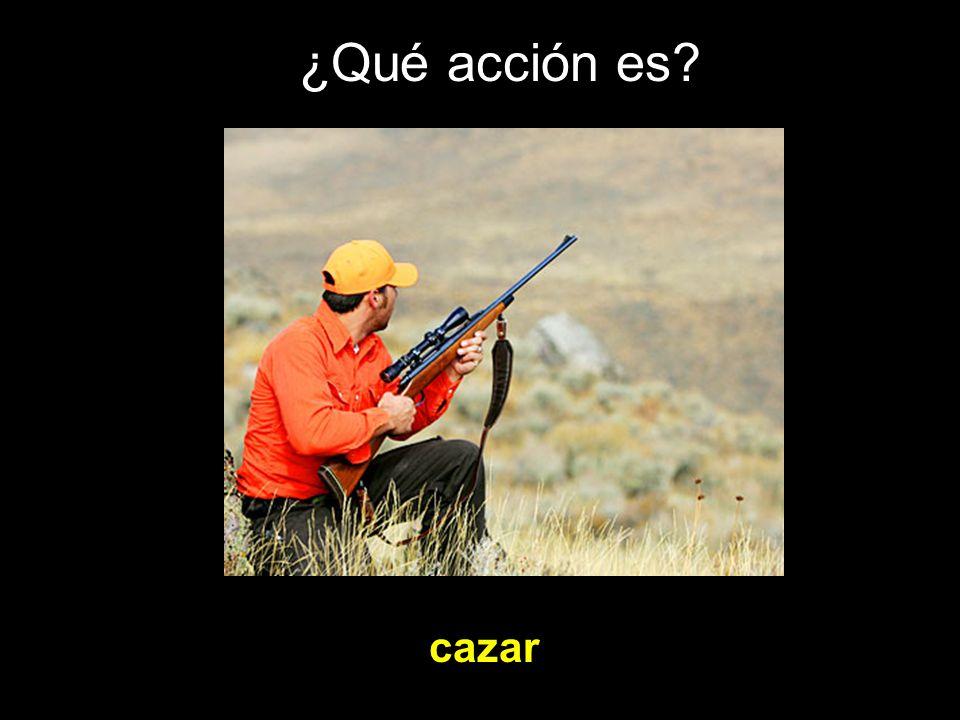 ¿Qué acción es? cazar