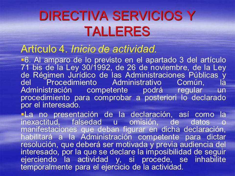 DIRECTIVA SERVICIOS Y TALLERES Artículo 4.Inicio de actividad.