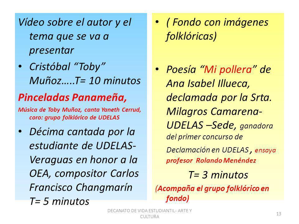 Vídeo sobre el autor y el tema que se va a presentar Cristóbal Toby Muñoz…..T= 10 minutos Pinceladas Panameña, Música de Toby Muñoz, canta Yaneth Cerr
