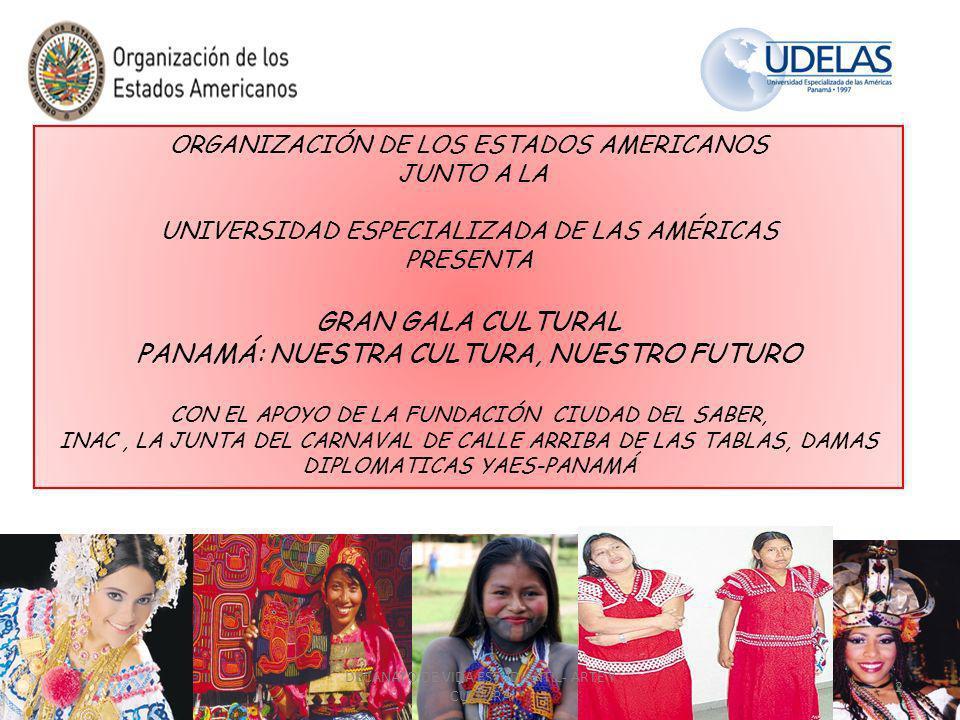 ORGANIZACIÓN DE LOS ESTADOS AMERICANOS JUNTO A LA UNIVERSIDAD ESPECIALIZADA DE LAS AMÉRICAS PRESENTA GRAN GALA CULTURAL PANAMÁ: NUESTRA CULTURA, NUEST