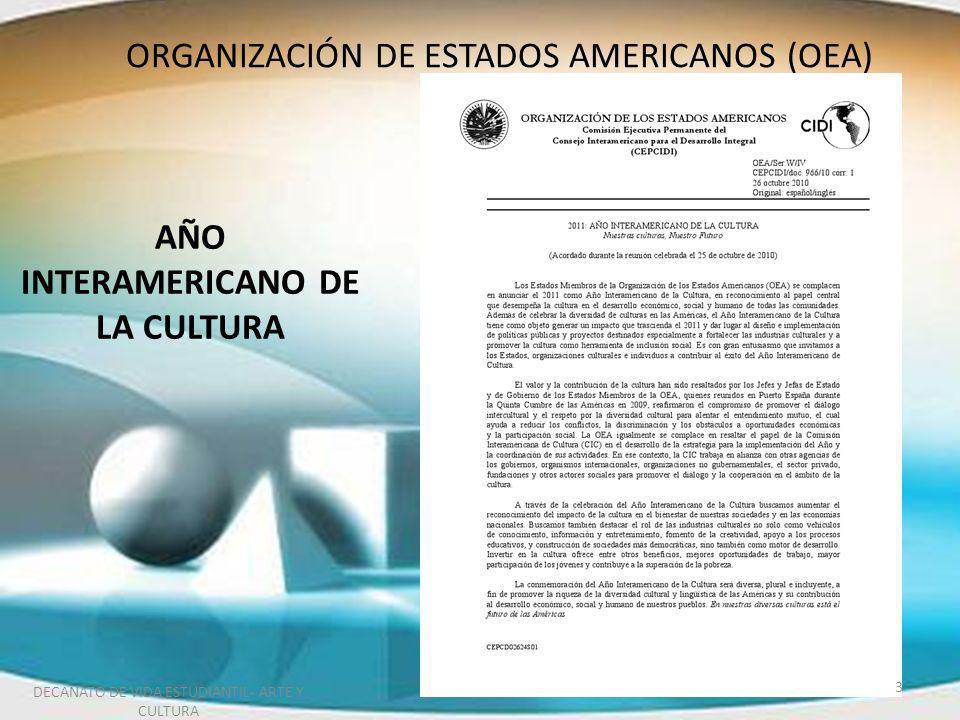 0 ORGANIZACIÓN DE ESTADOS AMERICANOS (OEA) AÑO INTERAMERICANO DE LA CULTURA 3 DECANATO DE VIDA ESTUDIANTIL- ARTE Y CULTURA