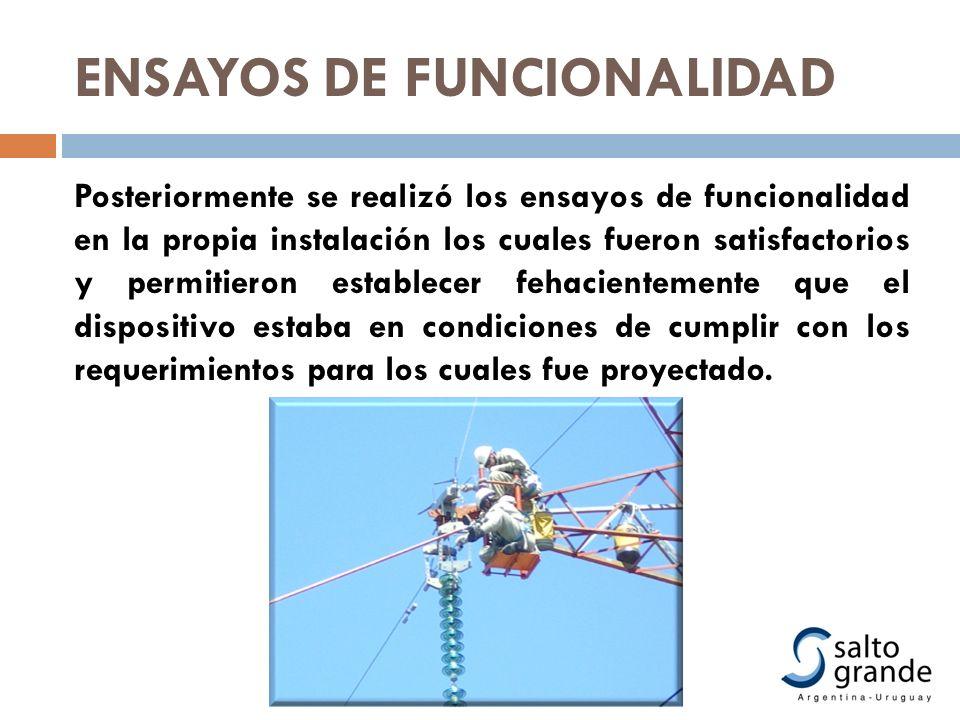 ENSAYOS DE FUNCIONALIDAD Posteriormente se realizó los ensayos de funcionalidad en la propia instalación los cuales fueron satisfactorios y permitiero