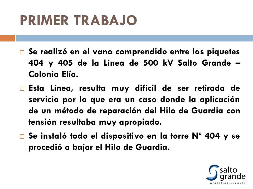 PRIMER TRABAJO Se realizó en el vano comprendido entre los piquetes 404 y 405 de la Línea de 500 kV Salto Grande – Colonia Elía. Esta Línea, resulta m