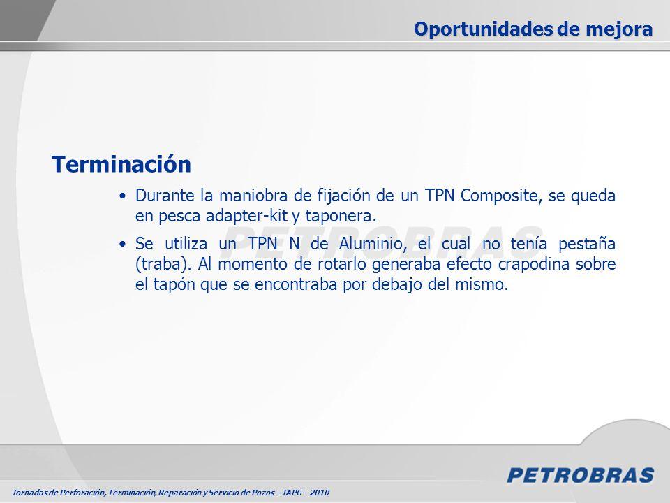 Jornadas de Perforación, Terminación, Reparación y Servicio de Pozos – IAPG - 2010 Terminación Durante la maniobra de fijación de un TPN Composite, se