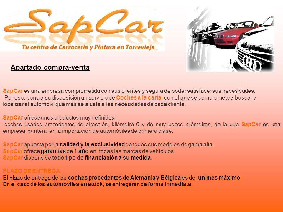 Apartado compra-venta SapCar es una empresa comprometida con sus clientes y segura de poder satisfacer sus necesidades. Por eso, pone a su disposición