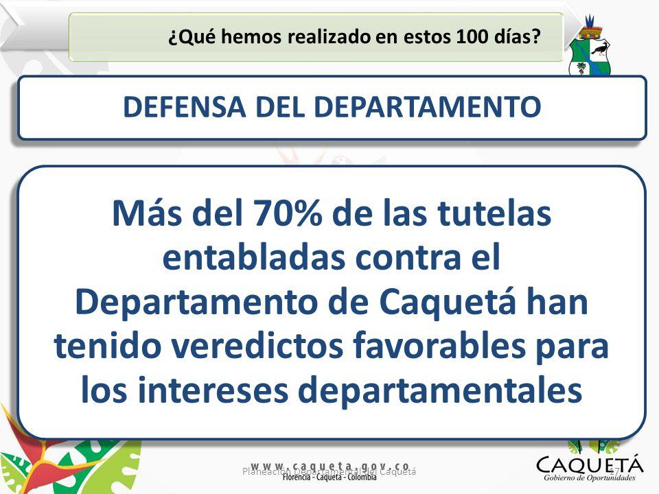 17Planeación Departamental del Caquetá ¿Qué hemos realizado en estos 100 días.