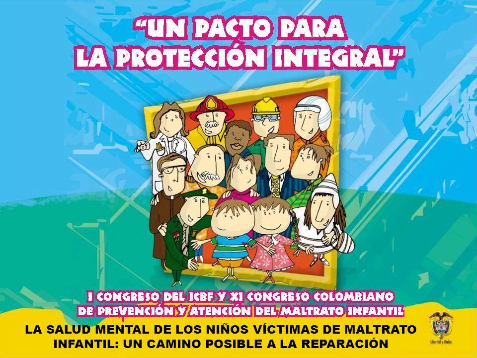 LA SALUD MENTAL DE LOS NIÑOS VICTIMAS DE MALTRATO INFANTIL UN CAMINO POSIBLE A LA REPARACIÓN Dra.