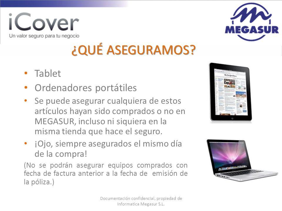 ¿QUÉ ASEGURAMOS? Tablet Ordenadores portátiles Se puede asegurar cualquiera de estos artículos hayan sido comprados o no en MEGASUR, incluso ni siquie