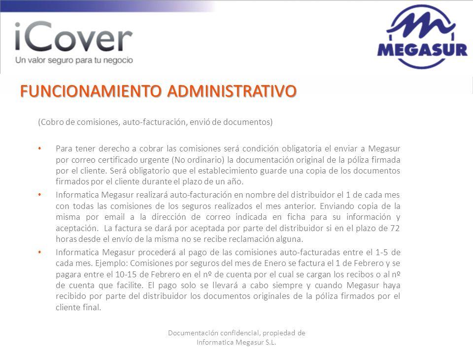 Documentación confidencial, propiedad de Informatica Megasur S.L. FUNCIONAMIENTO ADMINISTRATIVO (Cobro de comisiones, auto-facturación, envió de docum