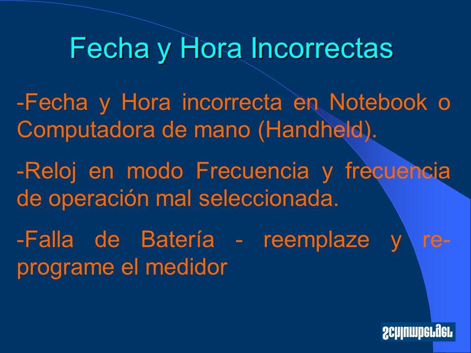 Fecha y Hora Incorrectas -Fecha y Hora incorrecta en Notebook o Computadora de mano (Handheld). -Reloj en modo Frecuencia y frecuencia de operación ma