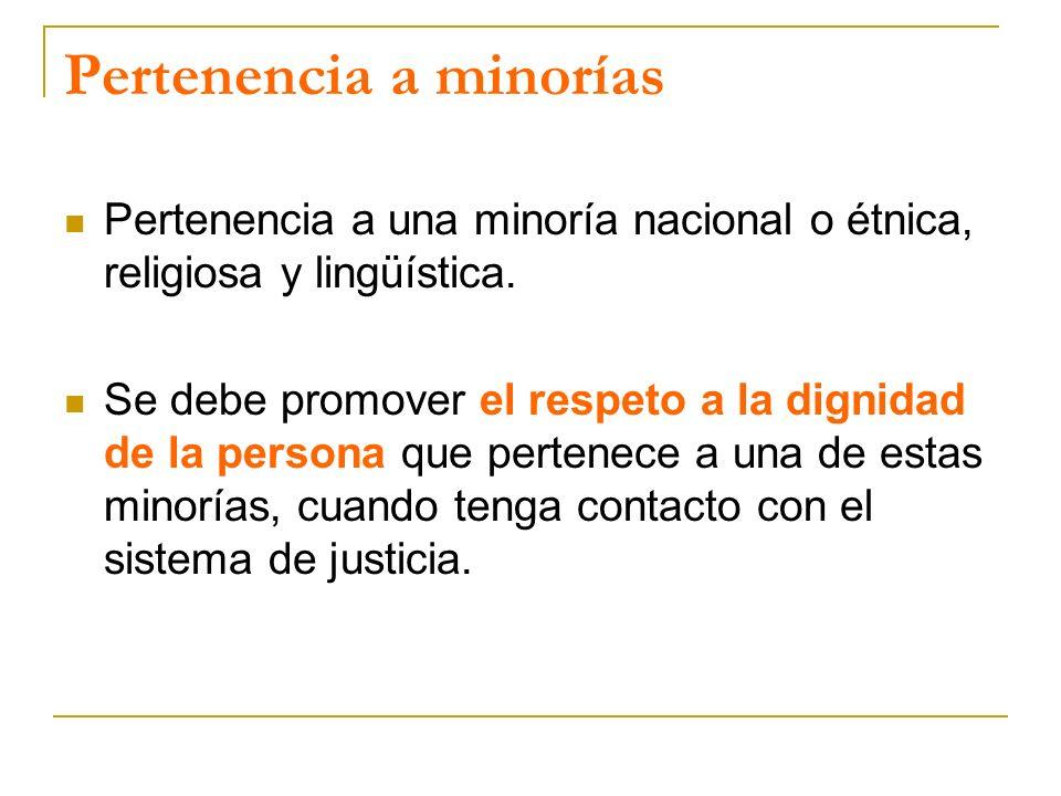 Pertenencia a minorías Pertenencia a una minoría nacional o étnica, religiosa y lingüística.