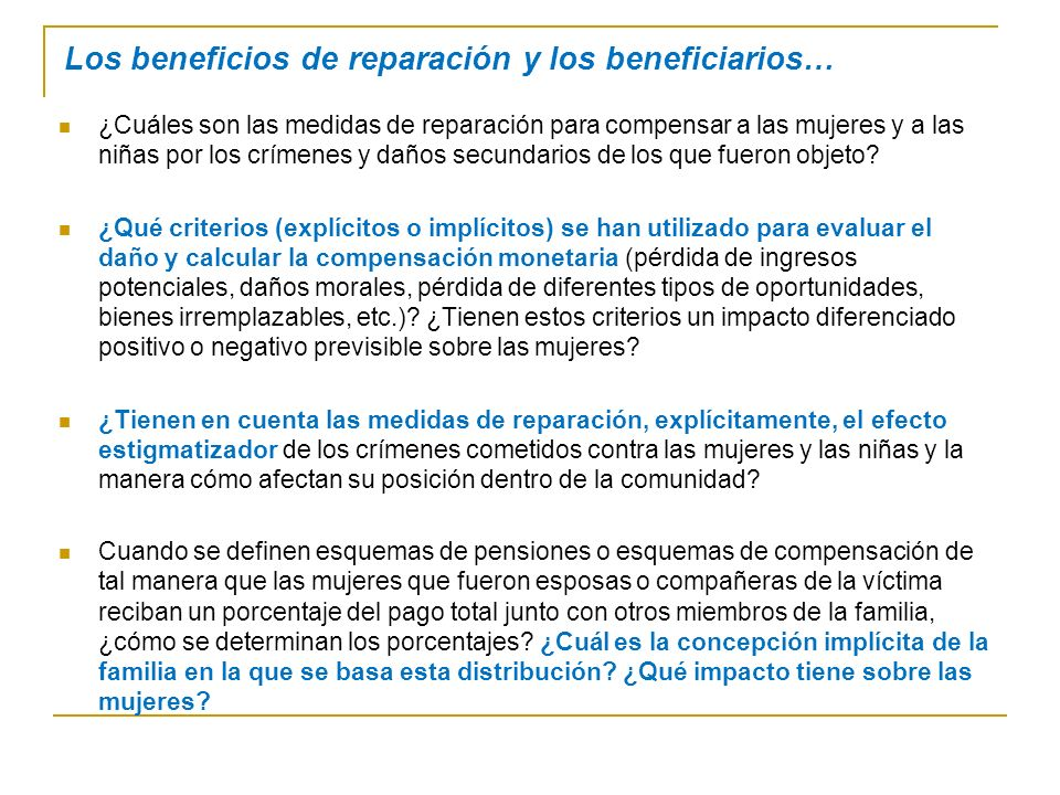 Los beneficios de reparación y los beneficiarios… ¿Cuáles son las medidas de reparación para compensar a las mujeres y a las niñas por los crímenes y daños secundarios de los que fueron objeto.