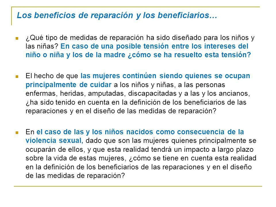 Los beneficios de reparación y los beneficiarios… ¿Qué tipo de medidas de reparación ha sido diseñado para los niños y las niñas.