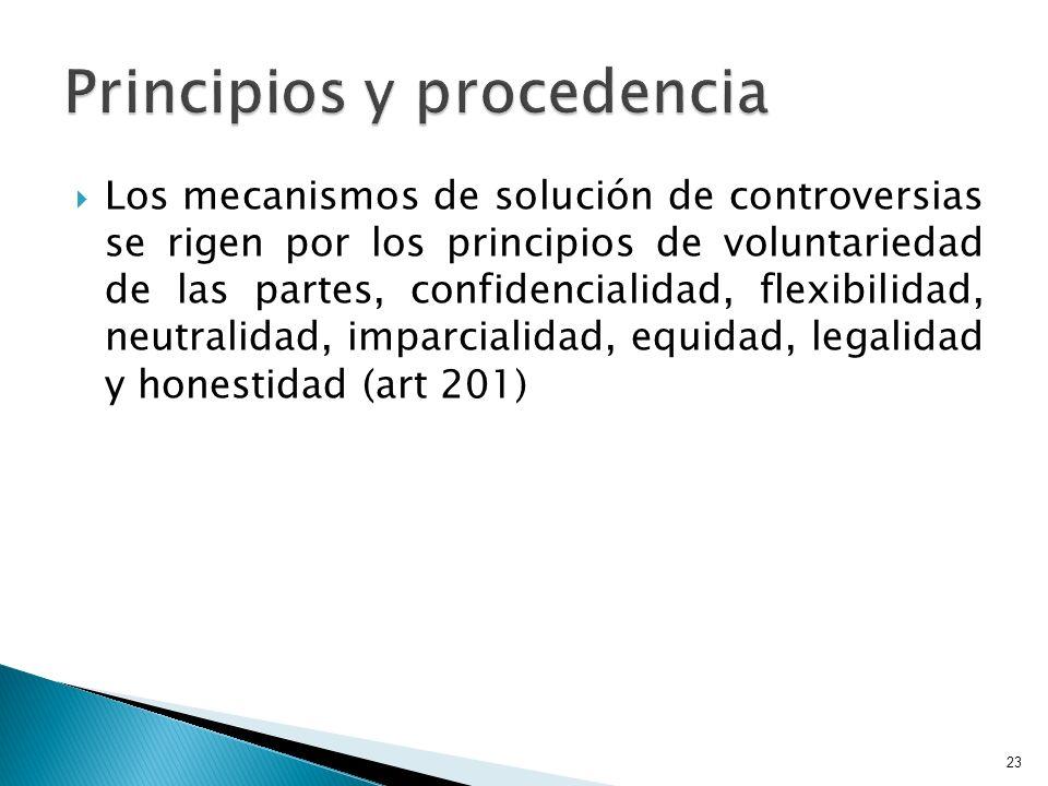 Los mecanismos de solución de controversias se rigen por los principios de voluntariedad de las partes, confidencialidad, flexibilidad, neutralidad, i