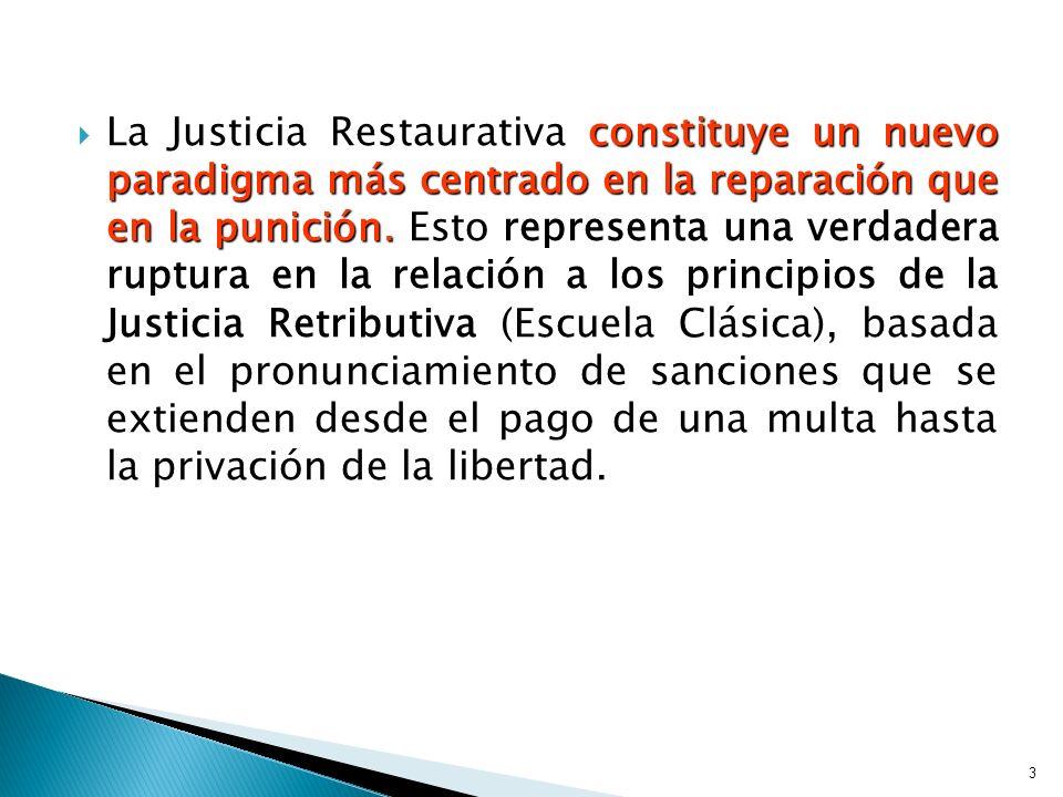 La Justicia Restaurativa constituye un nuevo paradigma más centrado en la reparación que en la punición. Esto representa una verdadera ruptura en la r