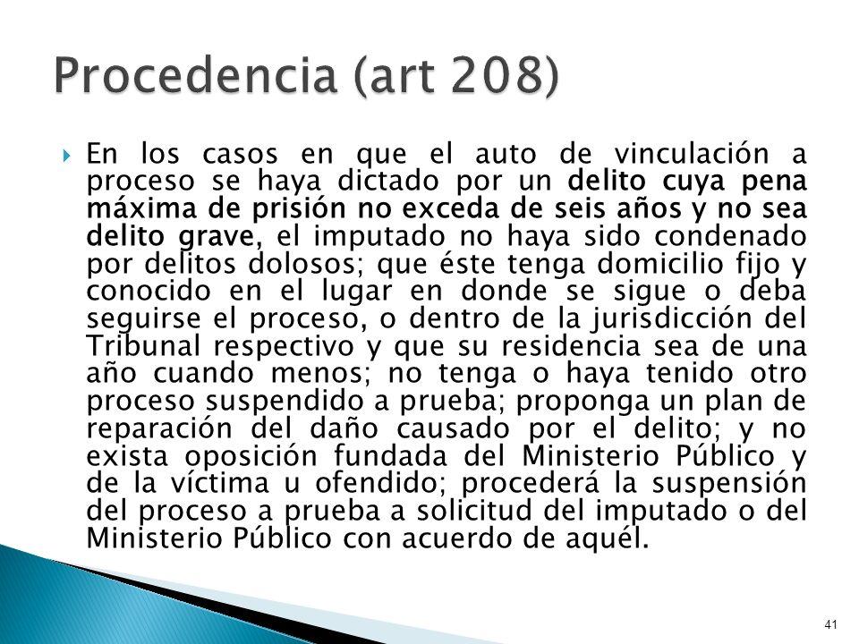 En los casos en que el auto de vinculación a proceso se haya dictado por un delito cuya pena máxima de prisión no exceda de seis años y no sea delito