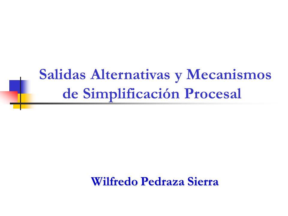 Wilfredo Pedraza Sierra Salidas Alternativas y Mecanismos de Simplificación Procesal