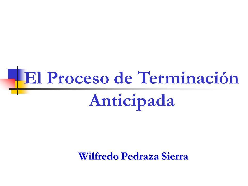 Wilfredo Pedraza Sierra El Proceso de Terminación Anticipada