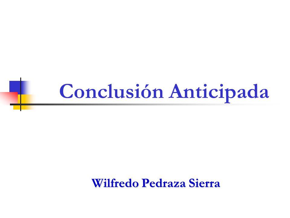 Wilfredo Pedraza Sierra Conclusión Anticipada