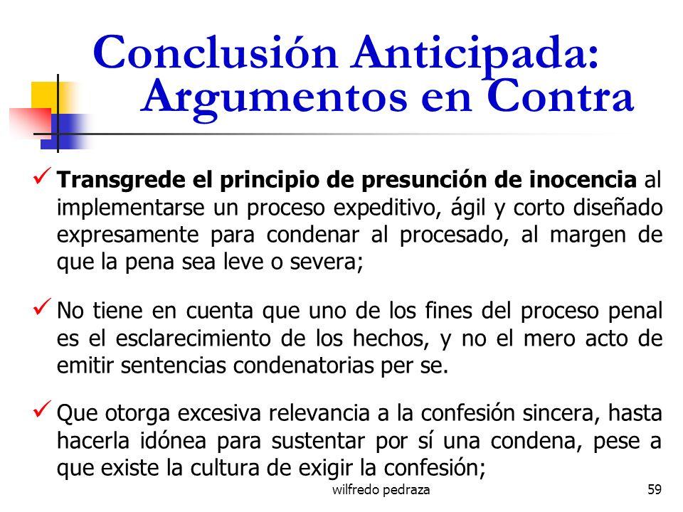 wilfredo pedraza Conclusión Anticipada: Argumentos en Contra Transgrede el principio de presunción de inocencia al implementarse un proceso expeditivo