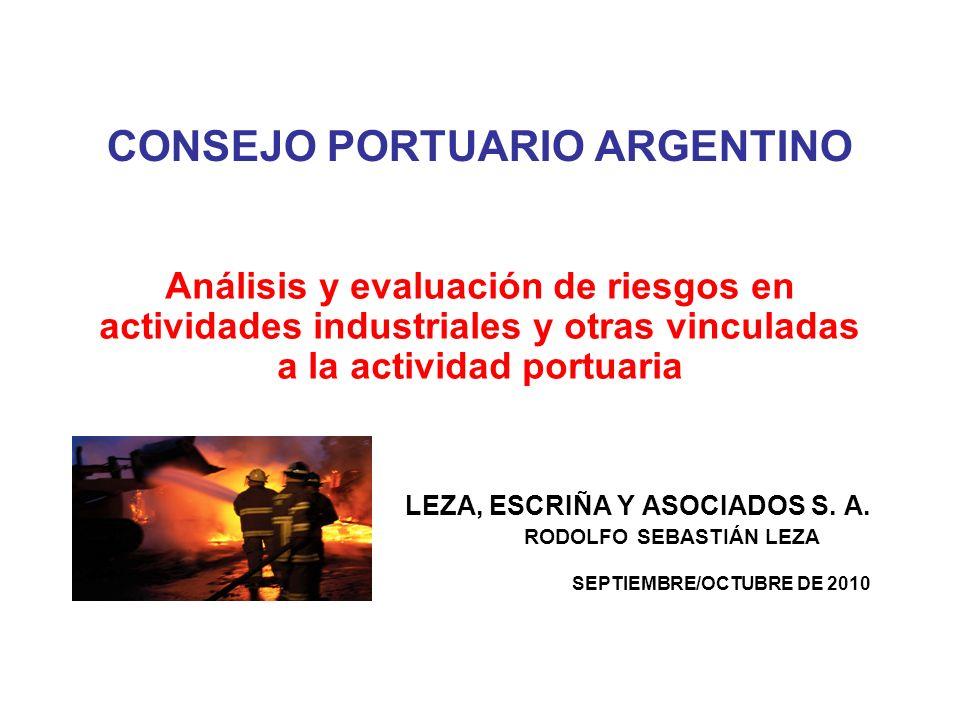 CONSEJO PORTUARIO ARGENTINO Análisis y evaluación de riesgos en actividades industriales y otras vinculadas a la actividad portuaria LEZA, ESCRIÑA Y A