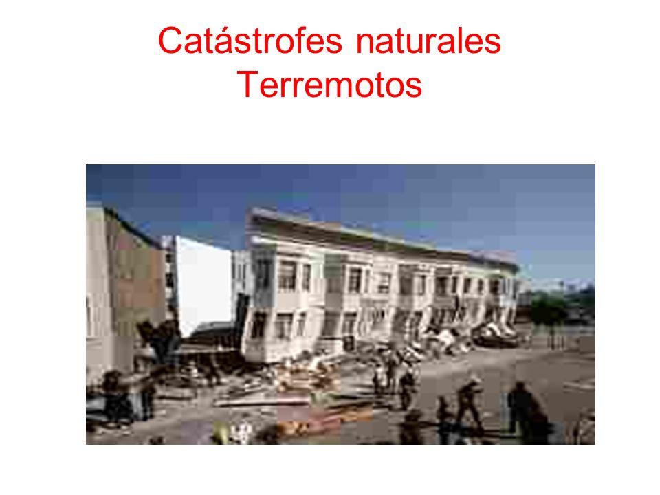 Catástrofes naturales Terremotos