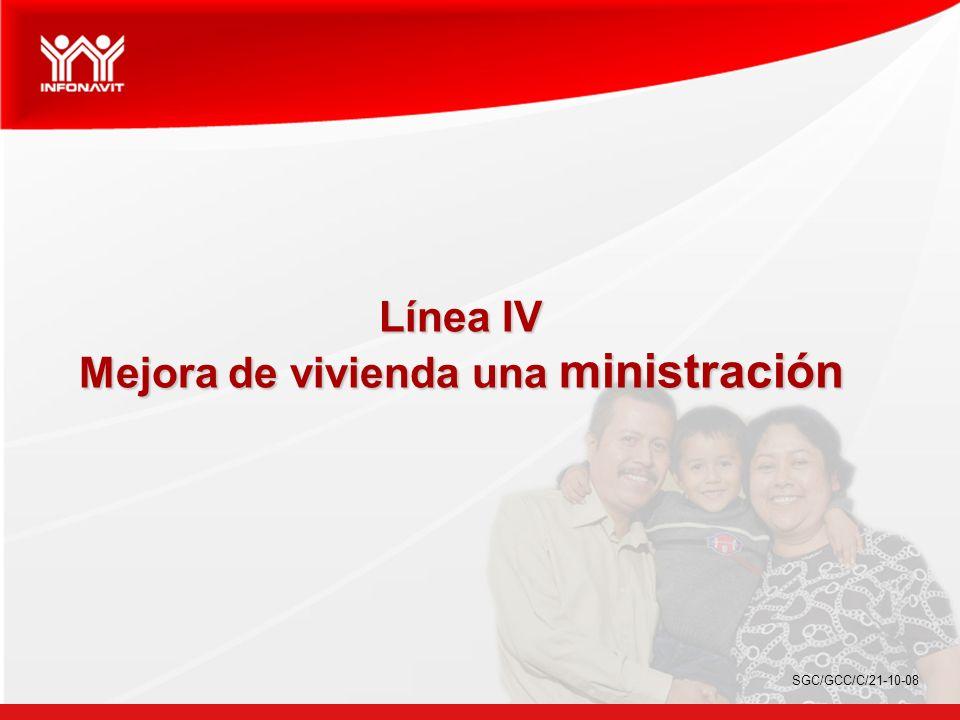 Línea IV Mejora de vivienda una ministración SGC/GCC/C/21-10-08