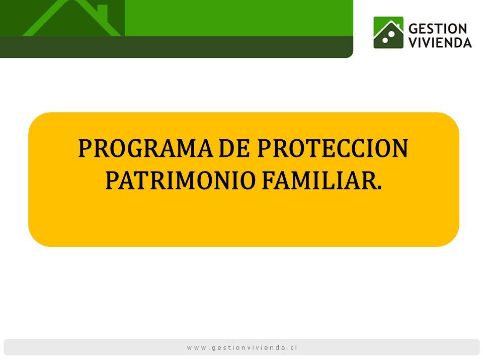 PROGRAMA DE PROTECCION PATRIMONIO FAMILIAR.