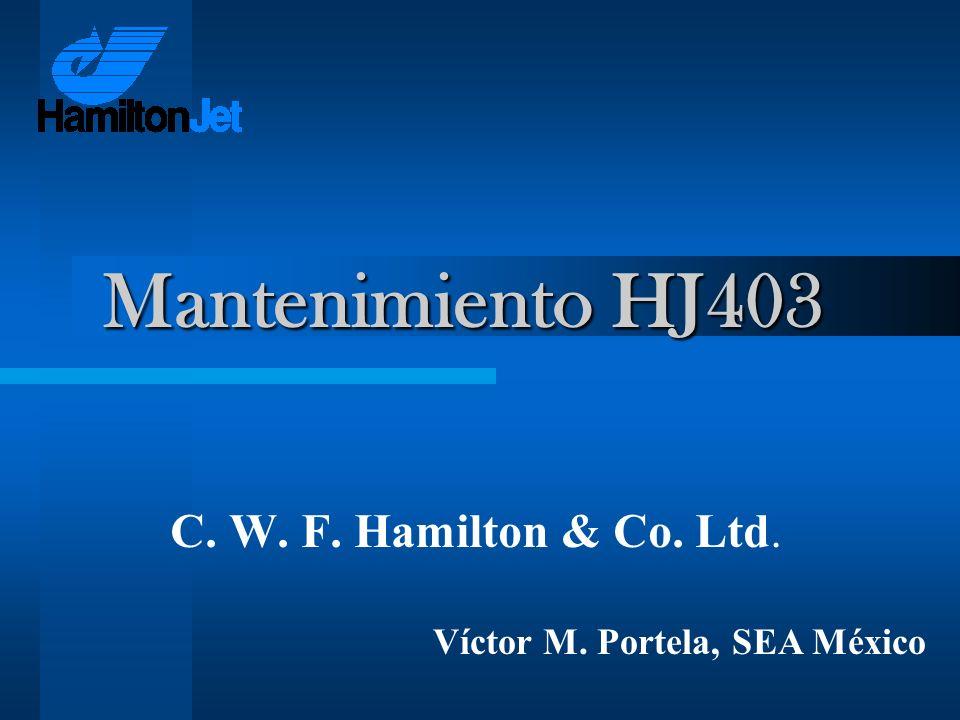 Mantenimiento HJ403 Mantenimiento HJ403 C. W. F. Hamilton & Co. Ltd. Víctor M. Portela, SEA México