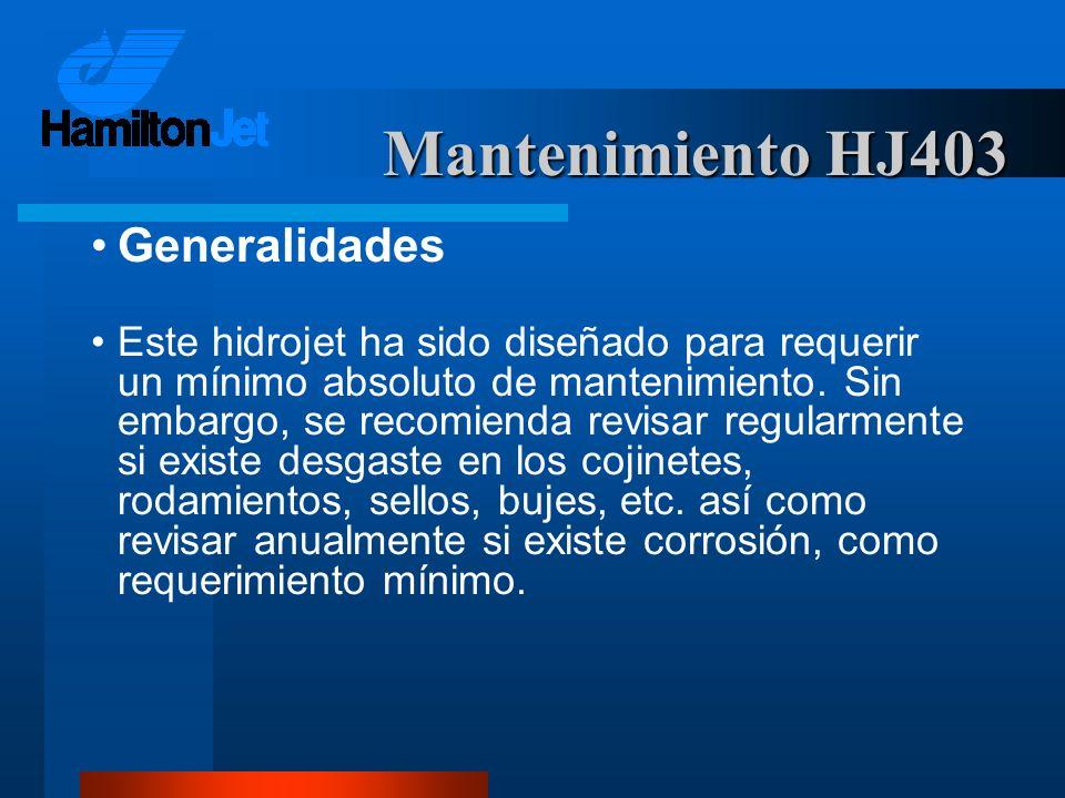 Mantenimiento HJ403 Generalidades Este hidrojet ha sido diseñado para requerir un mínimo absoluto de mantenimiento. Sin embargo, se recomienda revisar