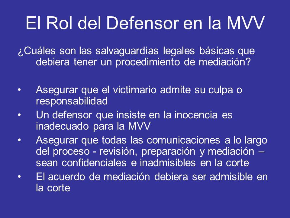 El Rol del Defensor en la MVV ¿Cuáles son las salvaguardias legales básicas que debiera tener un procedimiento de mediación? Asegurar que el victimari