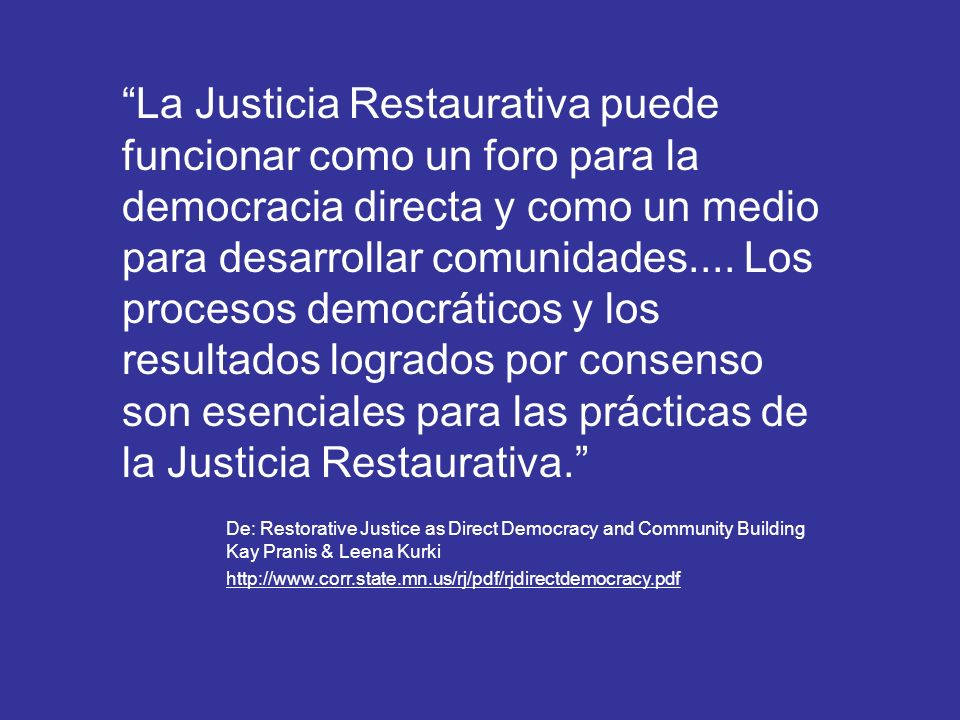 La Justicia Restaurativa está en todo el Mundo América Latina –Argentina –Chile –Costa Rica –Brasil –México Parker, LynetteParker, Lynette (2005).