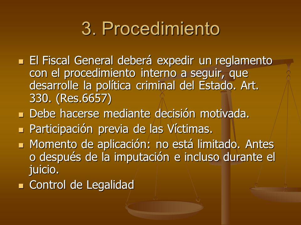 3. Procedimiento El Fiscal General deberá expedir un reglamento con el procedimiento interno a seguir, que desarrolle la política criminal del Estado.