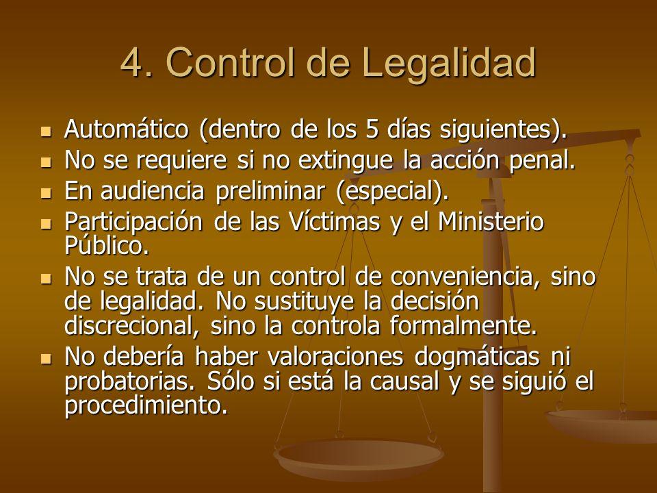 4. Control de Legalidad Automático (dentro de los 5 días siguientes). Automático (dentro de los 5 días siguientes). No se requiere si no extingue la a