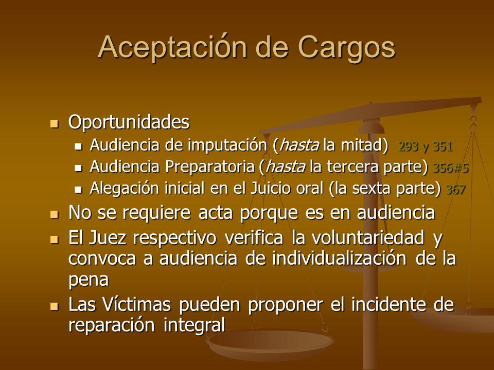 Aceptaci ó n de Cargos Oportunidades Oportunidades Audiencia de imputación (hasta la mitad) 293 y 351 Audiencia de imputación (hasta la mitad) 293 y 3