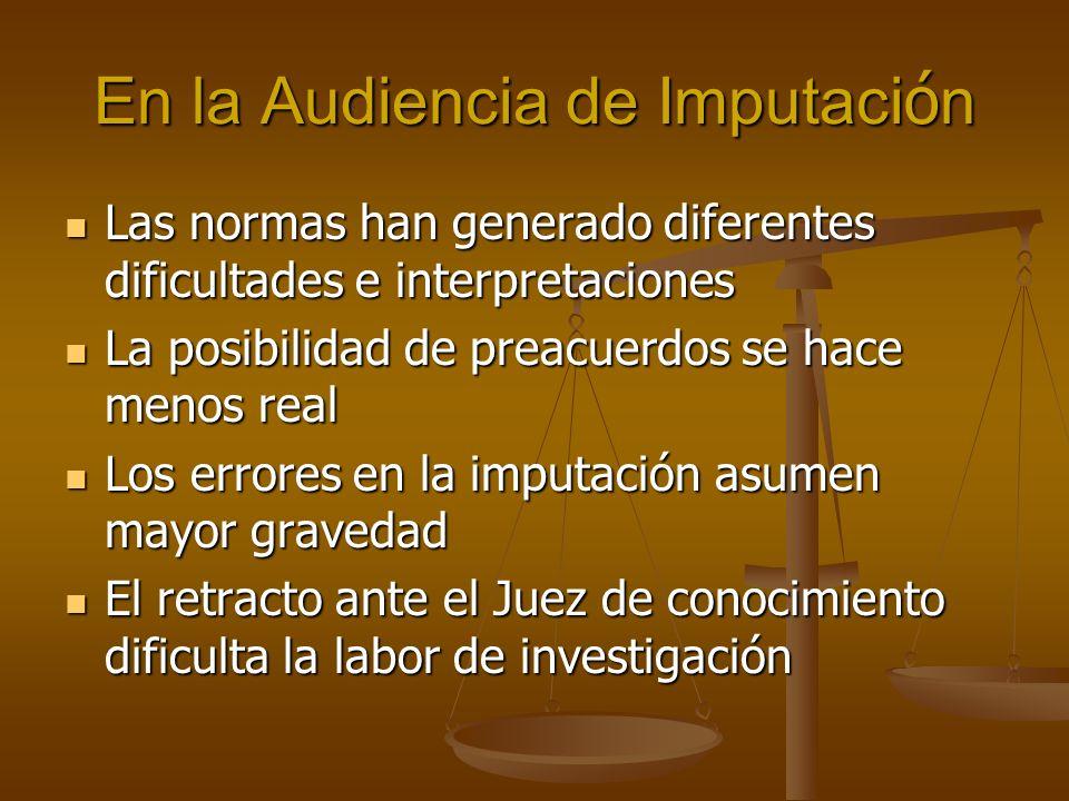 En la Audiencia de Imputaci ó n Las normas han generado diferentes dificultades e interpretaciones Las normas han generado diferentes dificultades e i
