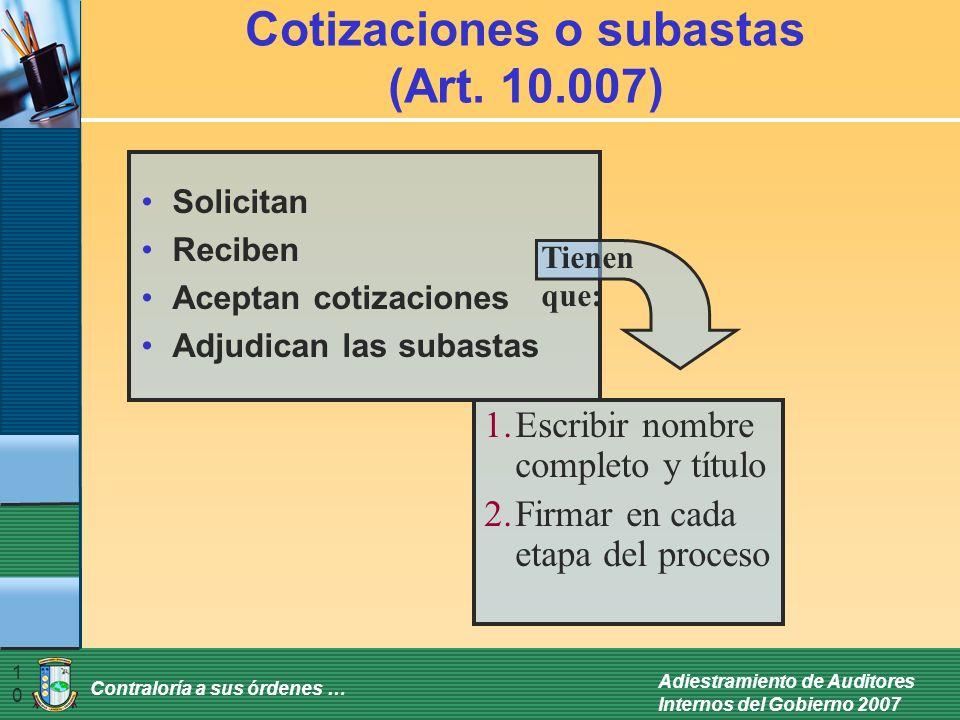 Contraloría a sus órdenes … Adiestramiento de Auditores Internos del Gobierno 2007 10 Cotizaciones o subastas (Art. 10.007) 1.Escribir nombre completo