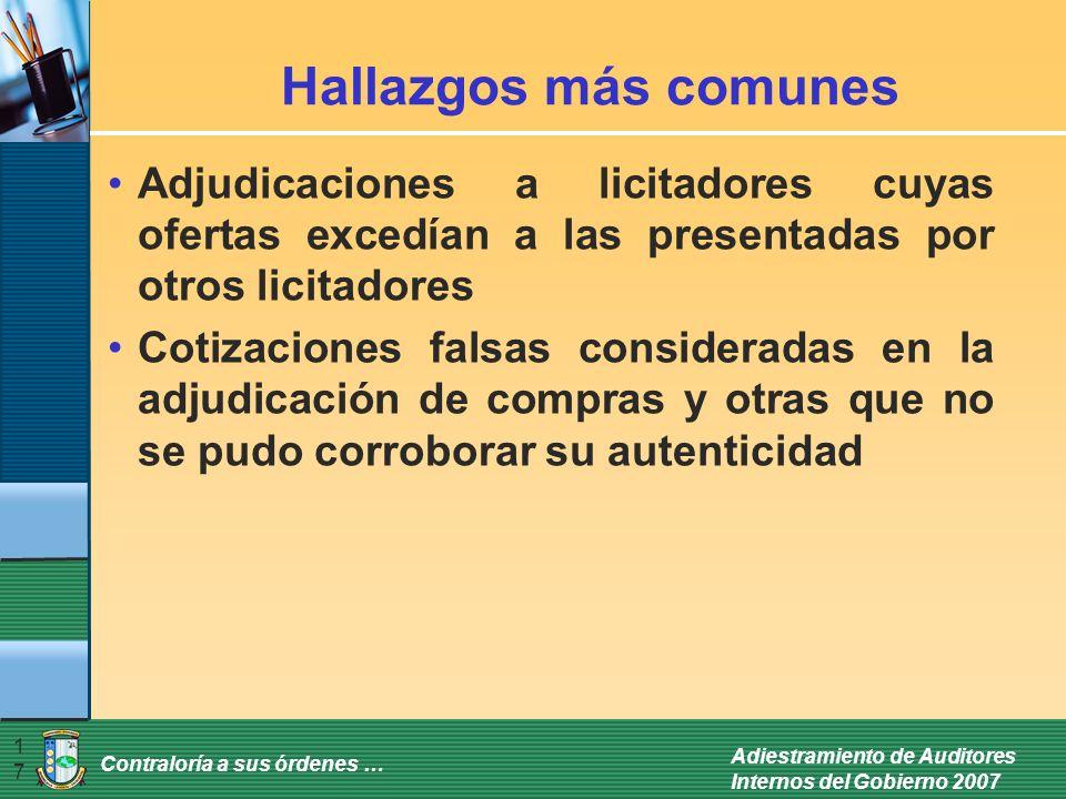 Contraloría a sus órdenes … Adiestramiento de Auditores Internos del Gobierno 2007 17 Hallazgos más comunes Adjudicaciones a licitadores cuyas ofertas